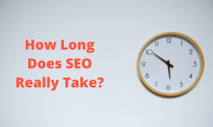 how long does seo take and what to expect